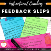 Instructional Coaching: Observation Feedback Slips [Editable]