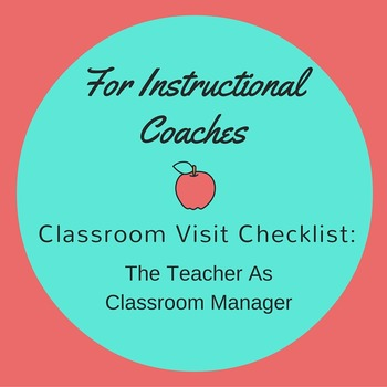 For Instructional Coaches:  Classroom Visit Checklist Classroom Management