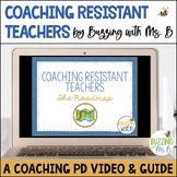 Coaching Resistant Teachers Instructional Coaching PD Video