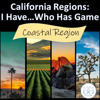 Coastal : California Regions I Have Who Has? Game
