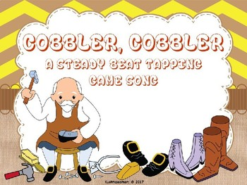 Cobbler, Cobbler:  A Steady Beat Tapping Shoe Game Song -