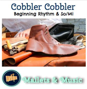 Cobbler, Cobbler: A song to teach Ta & Ti-Ti, and So & Mi