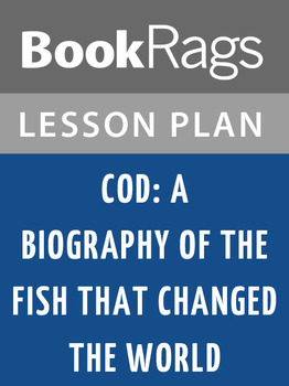 Cod: A Biography of the Fish That Changed the World Lesson Plans