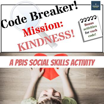 Code Breaker! #2 - Mission: Kindness! A PBIS Social Skills Activity Set