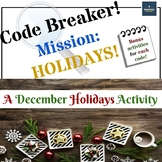 Code Breaker! Mission: Holidays!  A December Holidays Activity