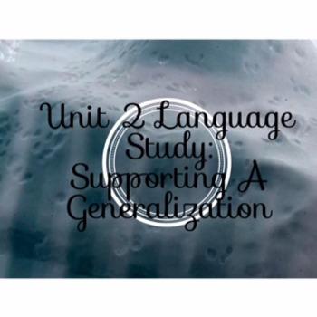 Code X Unit 2; Language Study: Supporting Generalizations