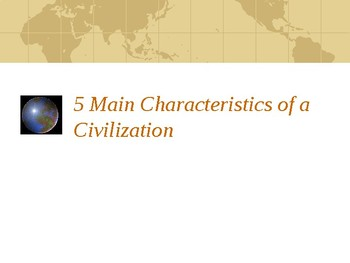 Day 003 to Day 004_Characteristics of a Civilization - Power Point