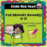 Coding the Text for Primary Kids! Track and Hold onto Thinking!