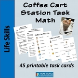 Coffee Cart Math for Life Skills - 45 task cards and 4 stations