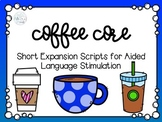 Coffee Core Short Scripts for Aided Language Stimulation for AAC
