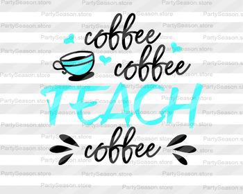 Coffee Svg files for Cricut Teacher svg Teacher gift Teacher shirt School svg