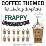 Coffee Birthday Bulletin Board | Frappy Birthday | Editable