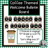 Coffee Themed Welcome Bulletin Board Decor - Editable