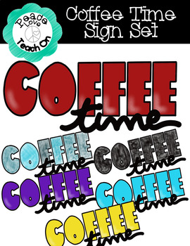 Coffee Time Word Art Sign by Peace Love Teach On