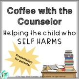Coffee With the Counselor: Helping the Child Who Self-Harms
