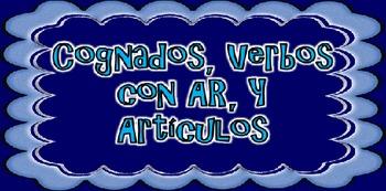 Cognatos, Verbos con AR y Articulos (Cognates, AR Verbs & Articles)