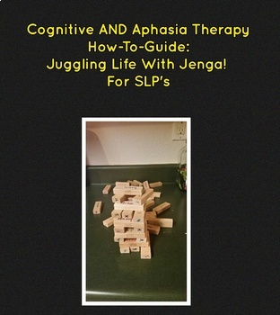 Cognitive AND Aphasia Therapy How-To-Guide: Juggling Life With JENGA!