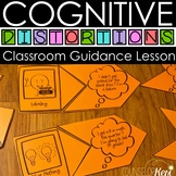 Cognitive Distortions Classroom Guidance Lesson