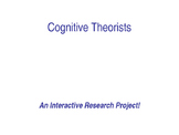 Cognitive Theorists Interactive Research Project