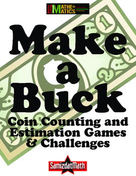 Coins & Place Value, Estimation and Counting: Make A Buck!