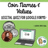 Coin Names and Values Money Digital Quiz for Google Forms®