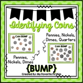 Coin Bump Game - Recognizing & Identifying Coins
