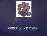 Coins! Coins! Coins! Week Two