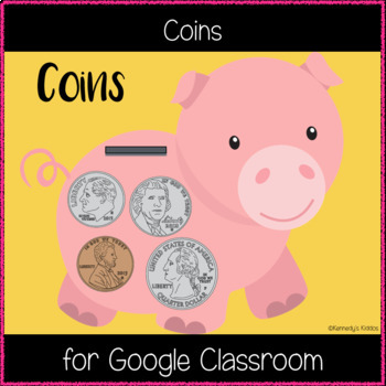 Coins (Great for Google Classroom!)