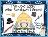Cold Lady Swallowed Some Snow Listening Response, Sequencing & Reader!