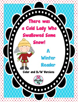 Cold Lady Swallowed Some Snow! A Winter Reader.
