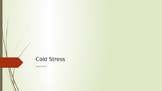 Cold Stress/Cold Related Illnesses