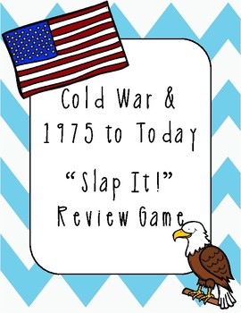 "Cold War and 1975 to Today ""Slap It!"" Review Game"