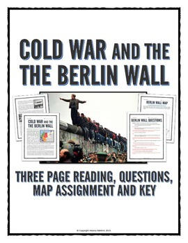 Cold War - Berlin Wall (Reading, Questions, Map and Teacher Key)