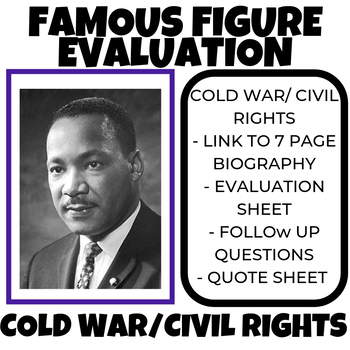 Cold War / Civil Rights Famous Figure Evaluation