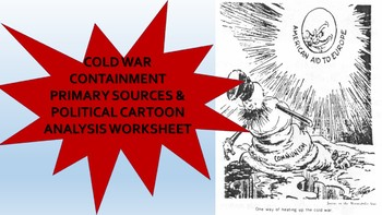 Cold War Containment Primary Source & Political Cartoons Worksheet