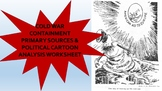 Cold War Containment Primary Source & Political Cartoons D