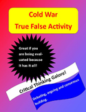 Cold War Critical Thinking True False Activity -- great for debates