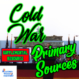 Cold War DBQ Primary Sources - 5 DBQ Primary Documents