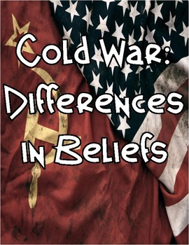Cold War: Differences in Beliefs