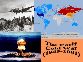 Cold War: Early Cold War (1945-1961)