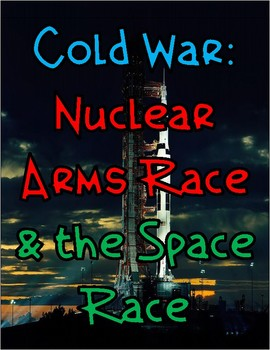Cold War: Nuclear Arms Race and the Space Race