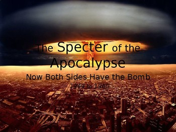Cold War Part II Chapter 5. The Specter of the Apocalypse, 1954-1960
