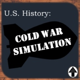 Cold War Simulation U.S. History Interactive Group Activity High-level Learning