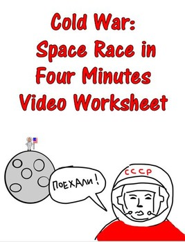 Cold War: Space Race in Four Minutes  Video Worksheet