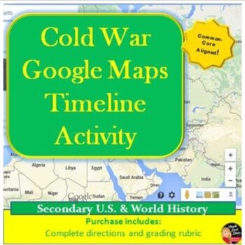 Cold War Timeline - Google Maps Activity (Common-Core)