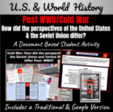 Cold War: How did the U.S. and S.U. perspectives differ Post-WWII? DBQ Activity