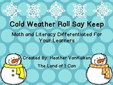 Cold Weather Roll, Say, Keep