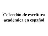 Colección de escritura académica en español (PAQUETE completo)