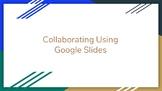 Collaborating Using Google Slides