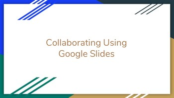 Collaborating Using Google Slides